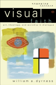 Image for Visual Faith (Engaging Culture): Art, Theology, and Worship in Dialogue