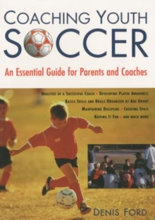 Image for Coaching Youth Soccer : An Essential Guide For Parents And Coaches
