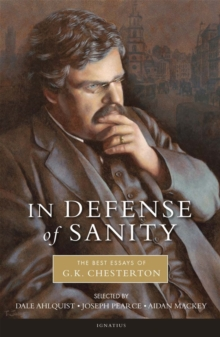 Image for In Defense of Sanity : The Best Essays of G.K. Chesterton