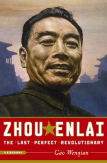 Image for Zhou Enlai  : the last perfect revolutionary