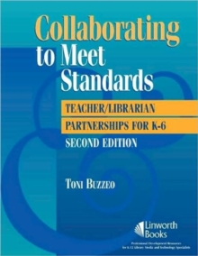Image for Collaborating to Meet Standards : Teacher/Librarian Partnerships for K-6, 2nd Edition