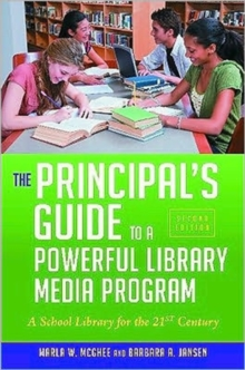 Image for The Principal's Guide to a Powerful Library Media Program : A School Library for the 21st Century, 2nd Edition