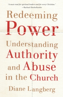 Image for Redeeming Power : Understanding Authority and Abuse in the Church