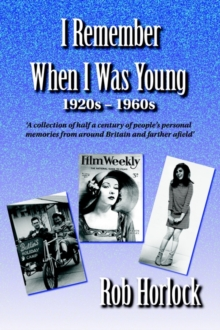 Image for I Remember When I Was Young: 1920s - 1960s : A Collection of Half a Century of People's Personal Memories from around Britain and Farther Afield
