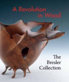 Image for Revolution in Wood : The Bresler Collection