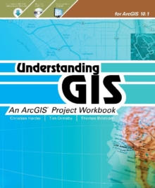 Image for Understanding GIS  : an ArcGIS project workbook