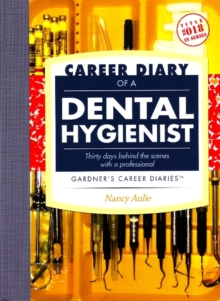 Image for Career Diary of a Dental Hygienist : Thirty Days Beind the Scenes with a Professional