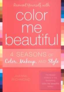 Image for Reinvent Yourself with Color Me Beautiful : Four Seasons of Color, Makeup, and Style