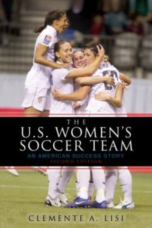 Image for The U.S. Women's Soccer Team : An American Success Story