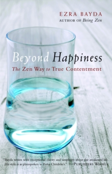 Image for Beyond happiness  : the Zen way to true contentment