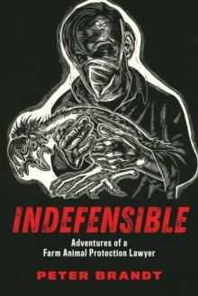 Image for Indefensible : Adventures of a Farm Animal Protection Lawyer
