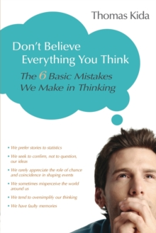 Image for Don't Believe Everything You Think : The 6 Basic Mistakes We Make in Thinking