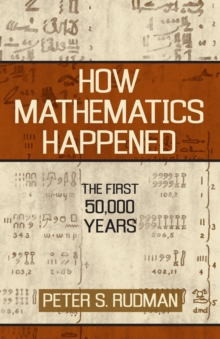 Image for How Mathematics Happened : The First 50,000 Years