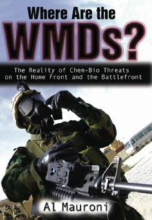 Image for Where are the WMDs?  : the reality of chem-bio threats on the home front and the battlefront