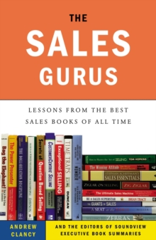 Image for The sales gurus  : lessons from the best sales books of all time