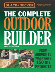Image for The complete outdoor builder  : from arbors to walkways - 150 DIY projects
