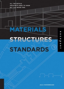 Image for Materials, structures, and standards  : all the details architects need to know but can never find