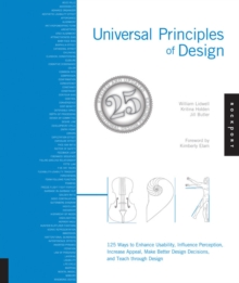 Image for Universal principles of design  : 125 ways to enhance usability, influence perception, increase appeal, make better design decisions, and teach through design