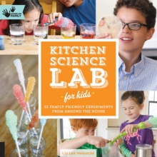 Image for Kitchen science lab for kids  : 52 family friendly experiments from around the house