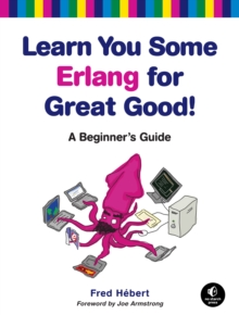 Image for Learn you some Erlang for great good!  : a beginner's guide