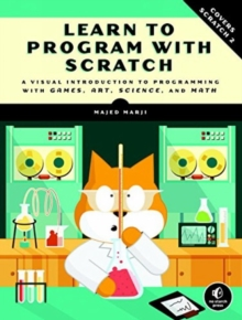 Image for Learn to program with Scratch  : a visual introduction to programming with art, science, math and games