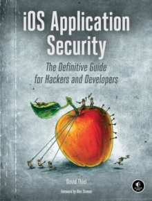 Image for iOS application security  : the definitive guide for hackers and developers