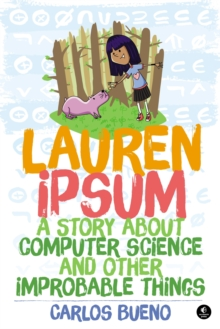 Image for Lauren Ipsum: a story about computer science and other improbable things