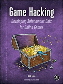 Image for Game hacking  : developing autonomous bots for online games