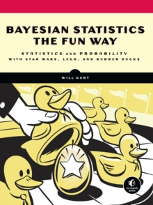 Image for Bayesian statistics the fun way  : understanding statistics and probability with Star Wars, LEGO, and rubber ducks