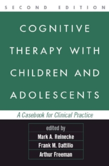Image for Cognitive therapy with children and adolescents  : a casebook for clinical practice
