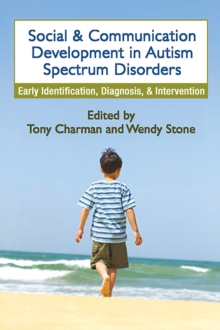 Image for Social and communication development in autism spectrum disorders: early identification, diagnosis and intervention