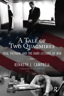 Image for A tale of two quagmires  : Iraq, Vietnam, and the hard lessons of war