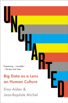 Image for Uncharted : Big Data as a Lens on Human Culture