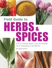 Image for Field guide to herbs & spices  : how to identify, select, and use virtually every seasoning at the market