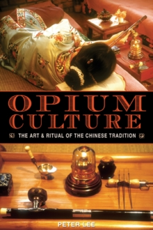 Image for Opium Culture : The Art and Ritual of the Chinese Tradition