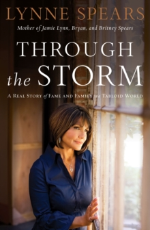Image for Through the Storm : A Real Story of Fame and Family in a Tabloid World