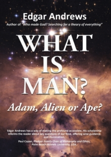 Image for WHAT IS MAN? : Adam, Alien or Ape?