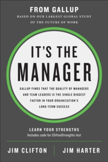 Image for It's the Manager : Gallup finds the quality of managers and team leaders is the single biggest factor in your organization's long-term success.