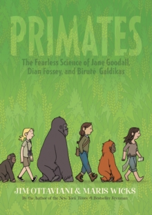 Image for Primates  : the fearless science of Jane Goodall, Dian Fossey, and Birute Galdikas