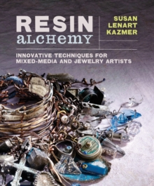 Image for Resin alchemy  : innovative techniques for mixed-media and jewelry artists