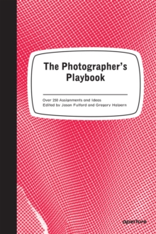 The photographer's playbook  : 307 assignments and ideas - Fulford, Jason