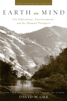 Image for Earth in mind: on education, environment, and the human prospect