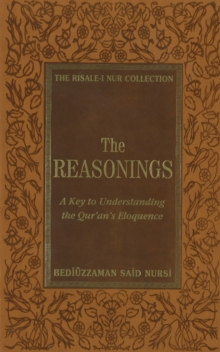 Image for Reasonings  : a key to understanding the Qur'an's eloquence