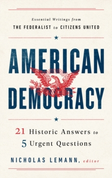 Image for American Democracy : 21 Historic Answers to 5 Urgent Questions