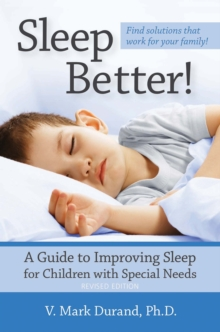 Sleep better! a guide to improving sleep for children with special needs - Durand, V. Mark
