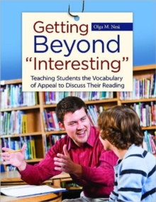 "Image for Getting Beyond ""Interesting"" : Teaching Students the Vocabulary of Appeal to Discuss Their Reading"