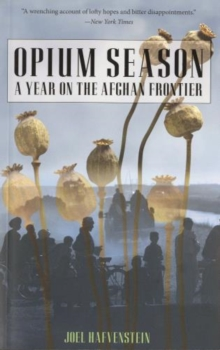 Image for Opium Season : A Year On The Afghan Frontier
