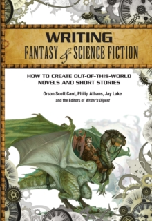 Image for Writing fantasy & science fiction  : how to create out-of-this-world novels and short stories