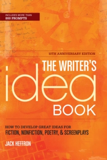 Image for The writer's idea book  : how to develop great ideas for fiction, nonfiction, poetry & screenplays
