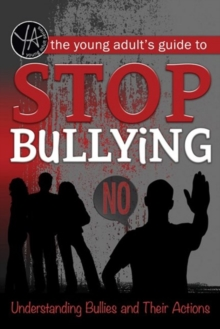 Image for Young adult's guide to stop bullying  : understanding bullies & their actions